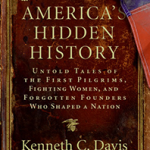 "America's Hidden History, includes tales of ""Forgotten Founders"""